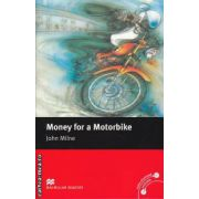 Money for a Motorbike - Level 2 Beginner ( editura: Macmillan, autor: John Milne, ISBN 978-0-2300-3506-5 )