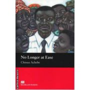 No Longer at Ease Level 5 Intermediate ( editura: Macmillan, autor: Chinua Achebe, ISBN 978-1-4050-7299-1 )