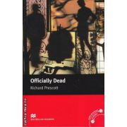 Officially Dead - Level 6 Upper intermediate ( editura: Macmillan, autor: Richard Prescott, ISBN 978-0-230-03053-4 )