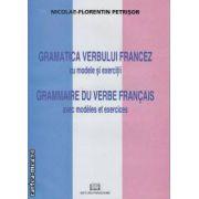 Gramatica Verbului Francez cu modele si exercitii Grammaire du verbe francais avec modeles et exercices