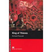 Ring of Thieves - Level 5 Intermediate ( editura: Macmillan, autor: Richard Prescott, ISBN 978-1-4050-7304-2 )
