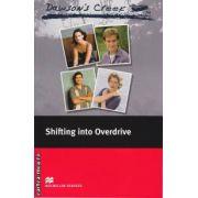 Dawson's Creek - Shifting into Overdrive - Level 3 Elementary ( editura: Macmillan, ISBN 978-0-2300-3741-0 )
