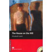 The House on the Hill Level 2 Beginner + CD ( editura: Macmillan, autor: Elizabeth Laird, ISBN 978-1-4050-7614-2 )