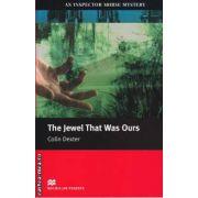 The Jewel That Was Ours - Level 5 Intermediate ( editura: Macmillan, autor: Colin Dexter, ISBN 978-1-4050-7311-0 )