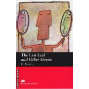 The Last Leaf and Other stories - Level 2 Beginner ( editura: Macmillan, autor: O. Henry, ISBN 978-1-4050-7237-3 )