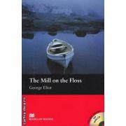 The Mill on the Floss - Level 2 Beginner +CD ( editura: Macmillan, autor: George Eliot, ISBN 978-1-4050-7628-9 )