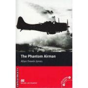 The Phantom Airman - Level 3 Elementary ( editura: Macmillan, autor: Allan Frewin Jones, ISBN 978-0-2300-3743-4 )
