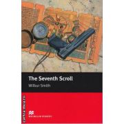 The Seventh Scroll - Level 5 Intermediate ( editura: Macmillan, autor: Wilbur Smith, ISBN 978-1-4050-7314-1 )