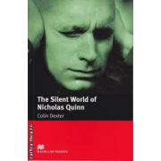 The Silent World of Nicholas Quinn - Level 5 Intermediate ( editura: Macmillan, autor: Colin Dexter, ISBN 978-1-4050-7307-3 )