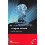 The Space Invaders - Level 5 Intermediate ( editura: Macmillan, autor: Geoffrey Matthews, ISBN 978-0-2300-3523-2 )