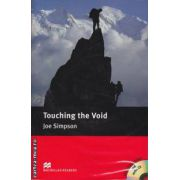 Touching the Void Level 5 Intermediate + CD ( editura: Macmillan, autor: Joe Simpson, ISBN 978-0-2305-3352-3 )