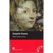 Unquiet Graves - Level 3 Elementary +CD ( editura: Macmillan, autor: Allan Frewin Jones, ISBN 978-1-4050-7666-1 )