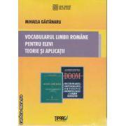 Vocabularul Limbii romane pentru elevi Teorie si aplicatii