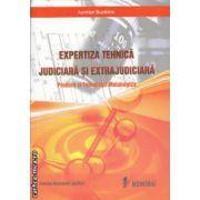 Expertiza Tehnica Judiciara si Extrajudiciara Produse si Tehnologii Metalurgice