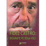 Fidel Castro Biografie pe doua voci