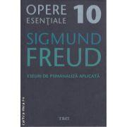 Opere esentiale Freud 10 Eseuri de Psihanaliza apicata