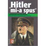 Hitler mi-a spus