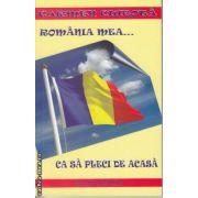 Romania mea ...ca sa pleci de acasa