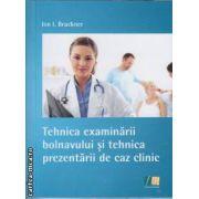 Tehnica examinarii bolnavului si tehnica prezentarii de caz clinic