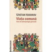 Viata comuna Eseu de antropologie generala