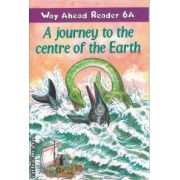 A journey to the centre of the Earth Way Ahead Reader 6A