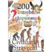 200 de intrebari si raspunsuri Civilizatii Stravechi