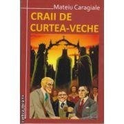 Craii de Curtea Veche(editura Maxim Bit, autor: Mateiu Caragiale isbn: 978-973-1758-33-6)