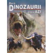 Daca Dinozaurii ar trai Azi