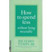 How to spend less without being miserable