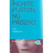 Inghite Platon nu Prozac