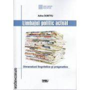 Limbajul politic actual Dimensiuni lingvistice si pragmatice