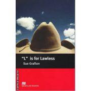 L is for Lawless - Level 5 Intermediate ( editura: Macmillan, autor: Sue Grafton, ISBN 978-1-4050-5778-3 )