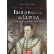 O istorie intunecata Regi si Regine din Europa - De la Tiranii medievali la monarhii nebuni
