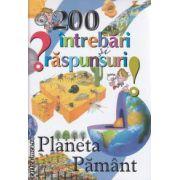 200 de intrebari si raspunsuri Planeta Pamant