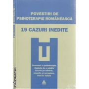 Povestiri de Psihoterapie Romaneasca 19 cazuri inedite