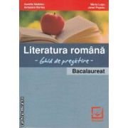 Literatura romana Ghid de pregatire Bacalaureat