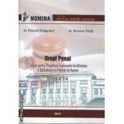 Drept Penal Sinteze pentru Pregatirea Examenului de Admitere si Definitivare in Profesia de Avocat