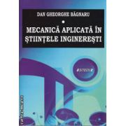 Mecanica aplica in Stiintele Ingineresti vol 1