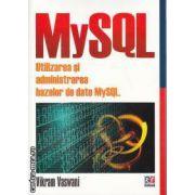 MySQL Utilizarea si administrarea bazelor de date MySQL
