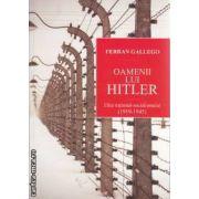 Oamenii lui Hitler Elita national-socialismului (1919-1945)