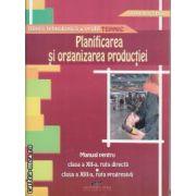Planificarea si organizarea productiei Manual pentru clasa 12 a ruta directa si clasa 13 a ruta progresiva
