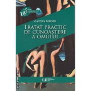 Tratat practic de Cunoastere a Omului ( Editura: Univers Enciclopedic, Autor: Gaston Berger ISBN 978-606-8162-23-2 )