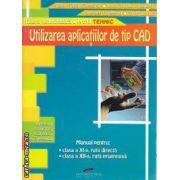 Utilizarea aplicatiilor de tip CAD Manual clasa 11 a ruta directa si clasa 12 a ruta progresiva