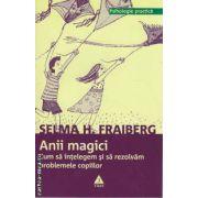 Anii magici Cum sa intelegem si sa rezolvam problemele copiilor