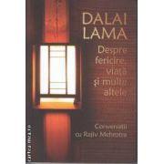 Dalai Lama Despre fericire viata si multe altele(editura Curtea Veche, autor: Dalai Lama, Rajiv Mehrotra isbn: 978-973-669-947-4)