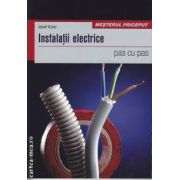 Instalatii electrice pas cu pas (Editura: Casa, Autor: Josef Kunc ISBN 978-606-92349-7-6 )
