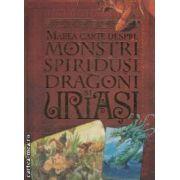 Mmarea Carte despre Monstri Spiridusi Dragoni si Uriasi