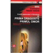Crime pasionale in Romania Prima Dragoste Primul Omor