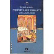 Psihoterapie Isihasta (Practici si modele filocalice pentru restabilirea sanatatii) ( Editura: Paralela 45, Autor: Vasile Andru ISBN 978-973-47-0954-0 )