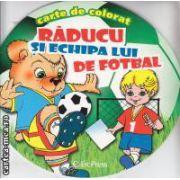 Raducu si Echipa lui de Fotbal carte de colorat